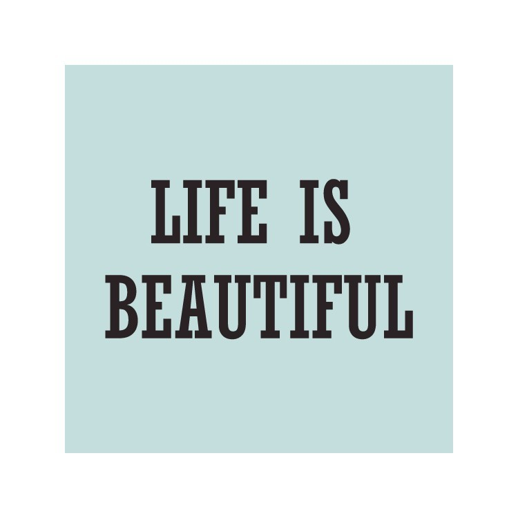 Life is .., Φράσεις, Ρολοκουρτίνες