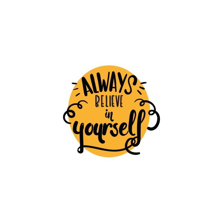 Believe in yourself, Φράσεις, Αυτοκόλλητα τοίχου