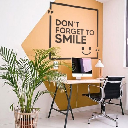 Do not forget to smile