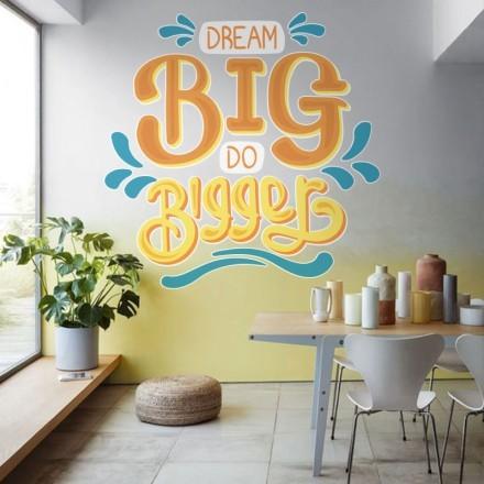 Dream big do bigger