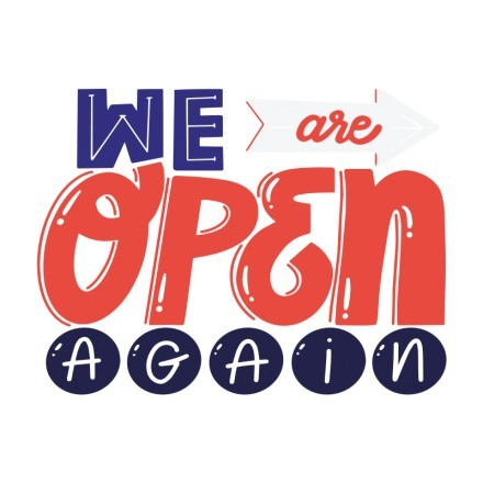 We are open again