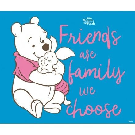 Friends are family we choose, Winnie the Pooh