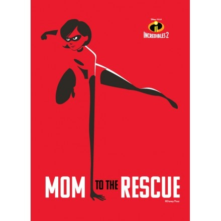 Mom to the rescue, The Incredibles!
