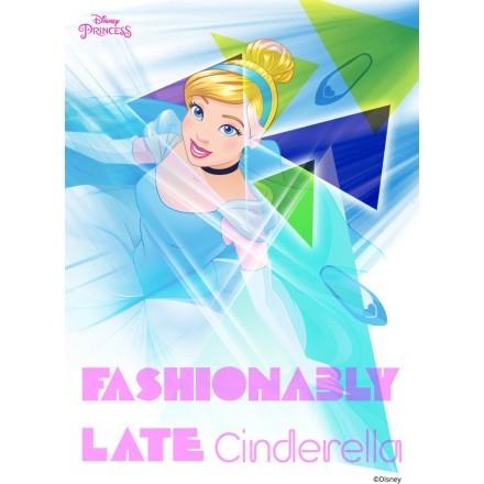 Fashionably late, Cinderella