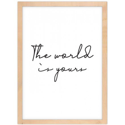 The world is yours!