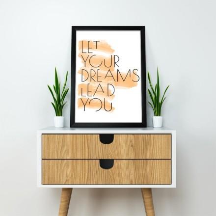 Let your dreams lead you