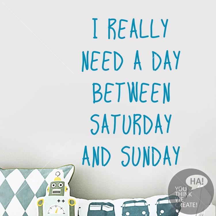 I need a day