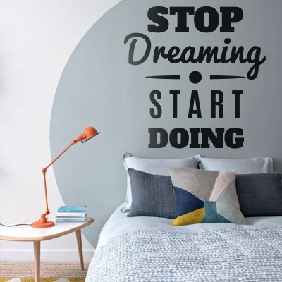 Stop Dreaming, Φράσεις, Αυτοκόλλητα τοίχου
