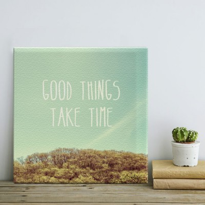 Good Things Take Time, Φύση, Πίνακες σε καμβά