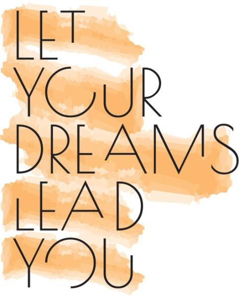 Άσε τα όνειρα σου να σε οδηγήσουν!