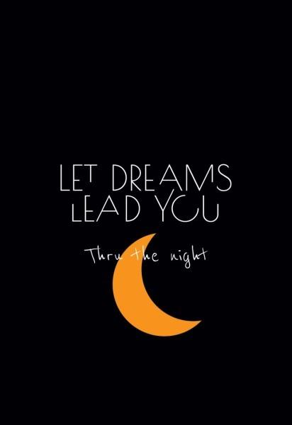 Let dreams lead you