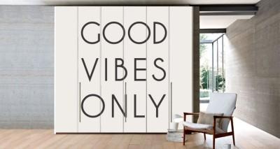 Good Vibes Only, Φράσεις, Αυτοκόλλητα ντουλάπας