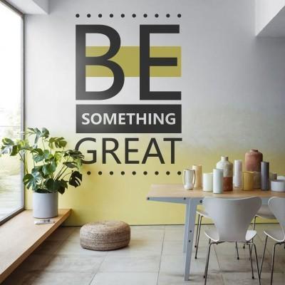 Be Something Great, Φράσεις, Αυτοκόλλητα τοίχου