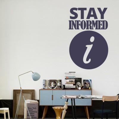 Stay informed Φράσεις Αυτοκόλλητα τοίχου 50 x 79 εκ.