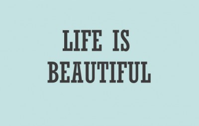 Life is ..