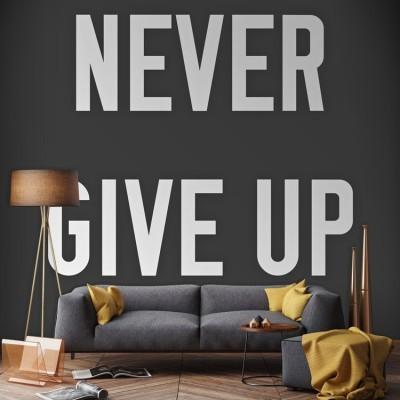Never give up, Φράσεις, Ταπετσαρίες Τοίχου